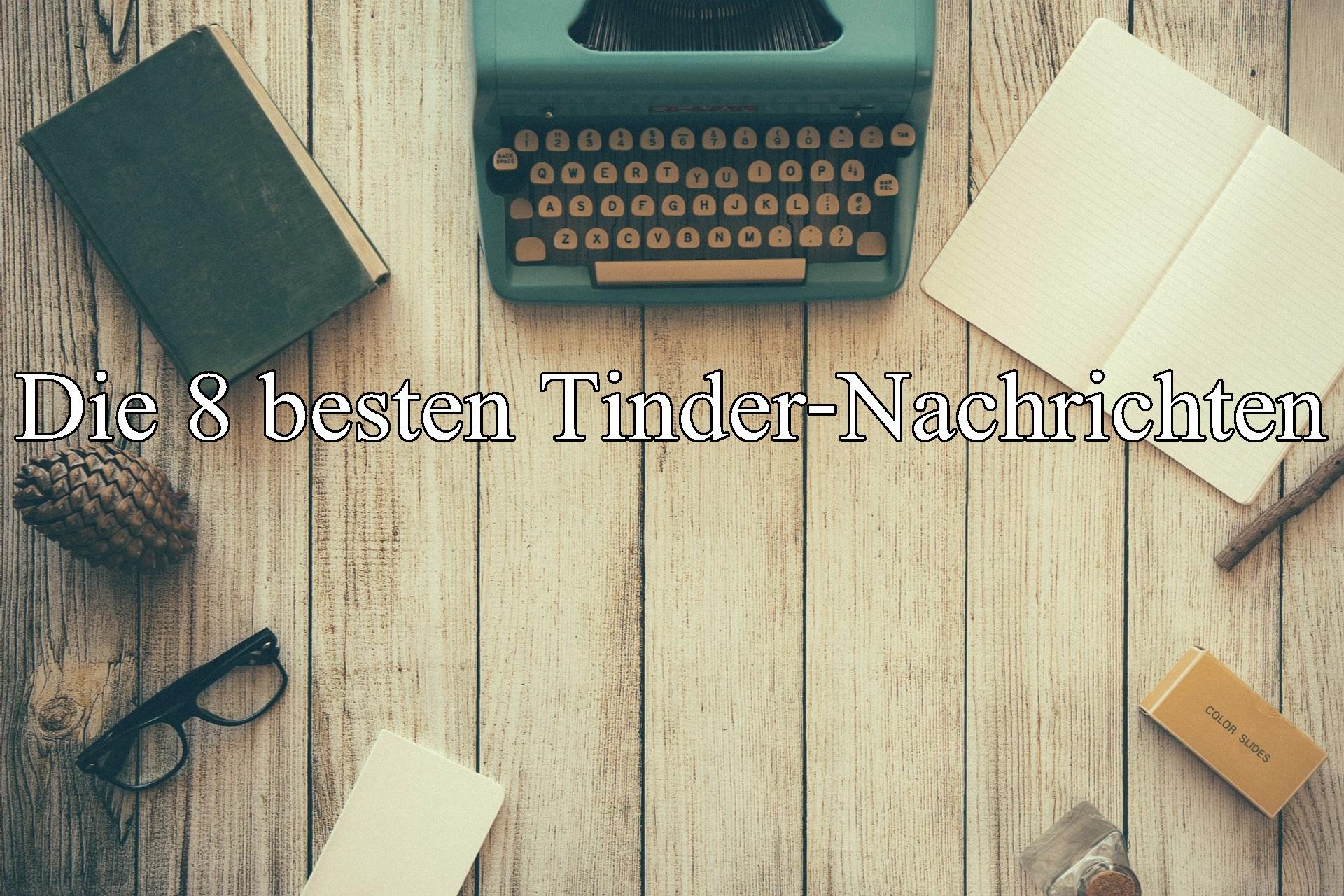 Die 8 besten Tinder-Nachrichten