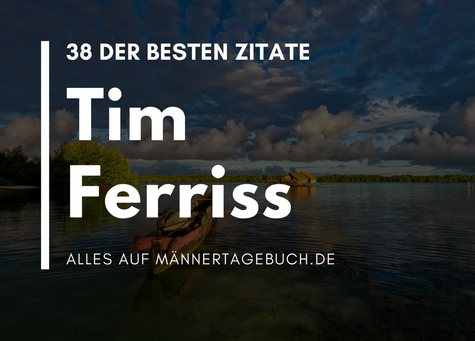 Die 38 besten Zitate von Tim Ferriss