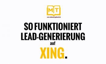 So funktioniert Leadgenerierung auf Xing