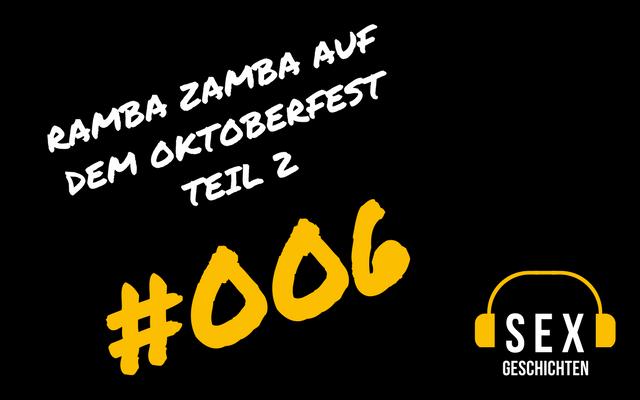 006 | Sexgeschichten – Ramba Zamba auf dem Oktoberfest Teil 2